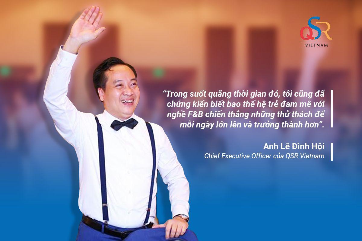 Anh Lê Đình Hội - CEO QSR Việt Nam: Hành Trình Đầy Thách Thức Của Tôi Với F&B