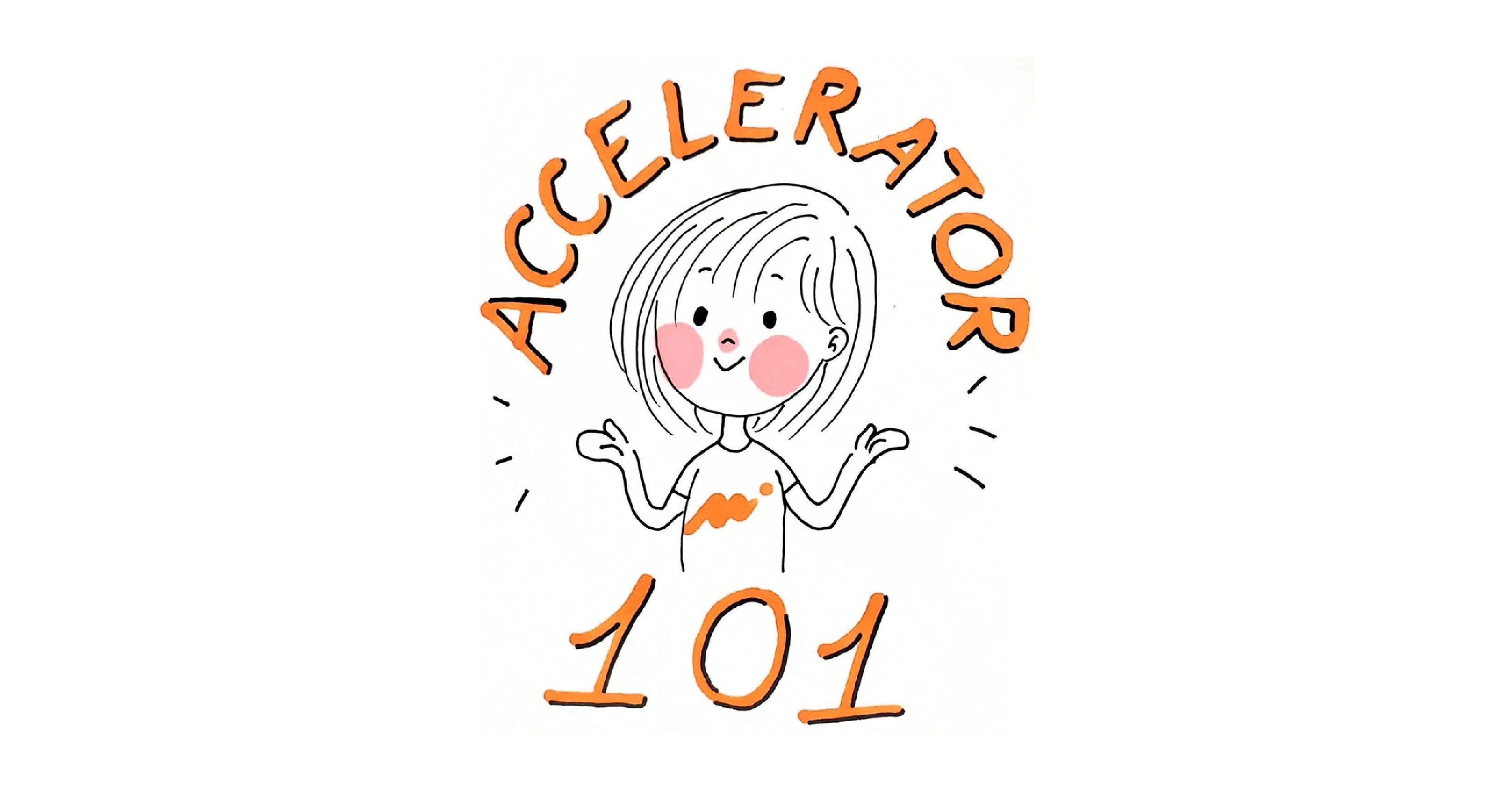Accelerator 101