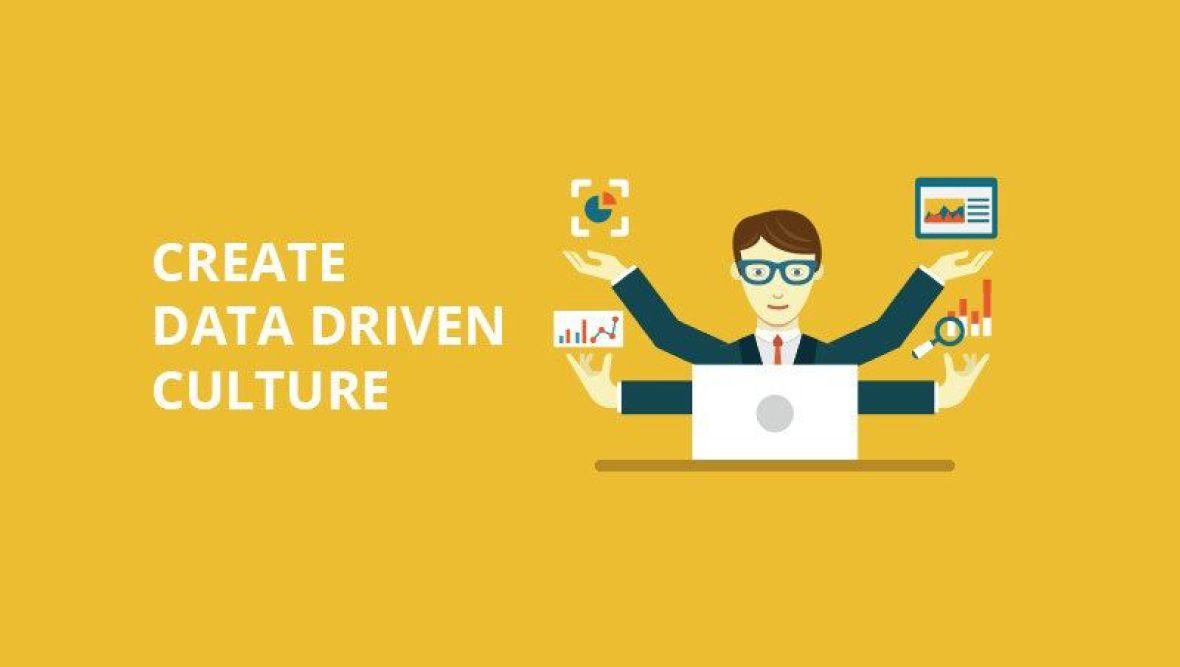 Nếu muốn thúc đẩy văn hóa dữ liệu (data-driven), doanh nghiệp không thể bỏ qua 3 bước sau