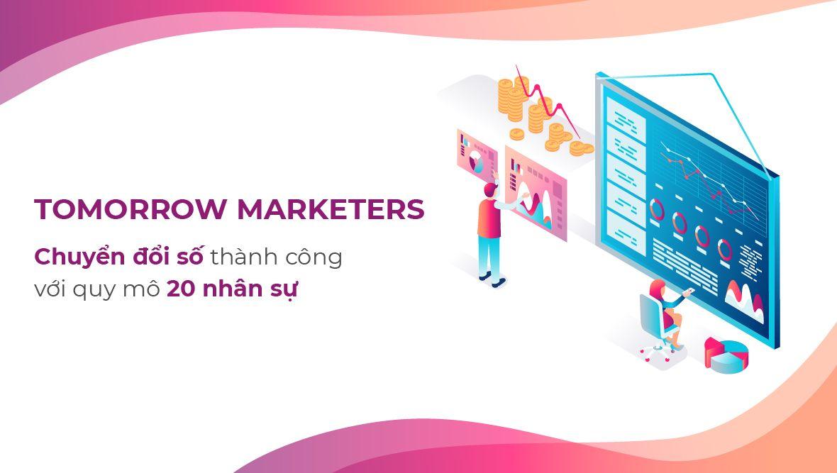 Chuyển đổi số cho doanh nghiệp quy mô chỉ 20 nhân sự: Câu chuyện thành công từ Tomorrow Marketers