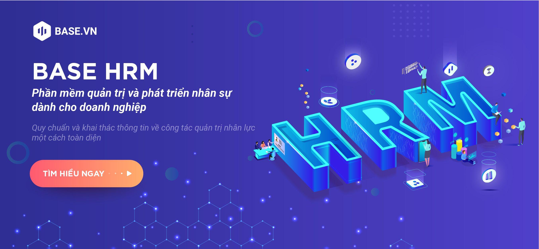 Giới thiệu phần mềm nhân sự BASE HRM giải quyết các bài toán quản trị nhân sự cốt lõi