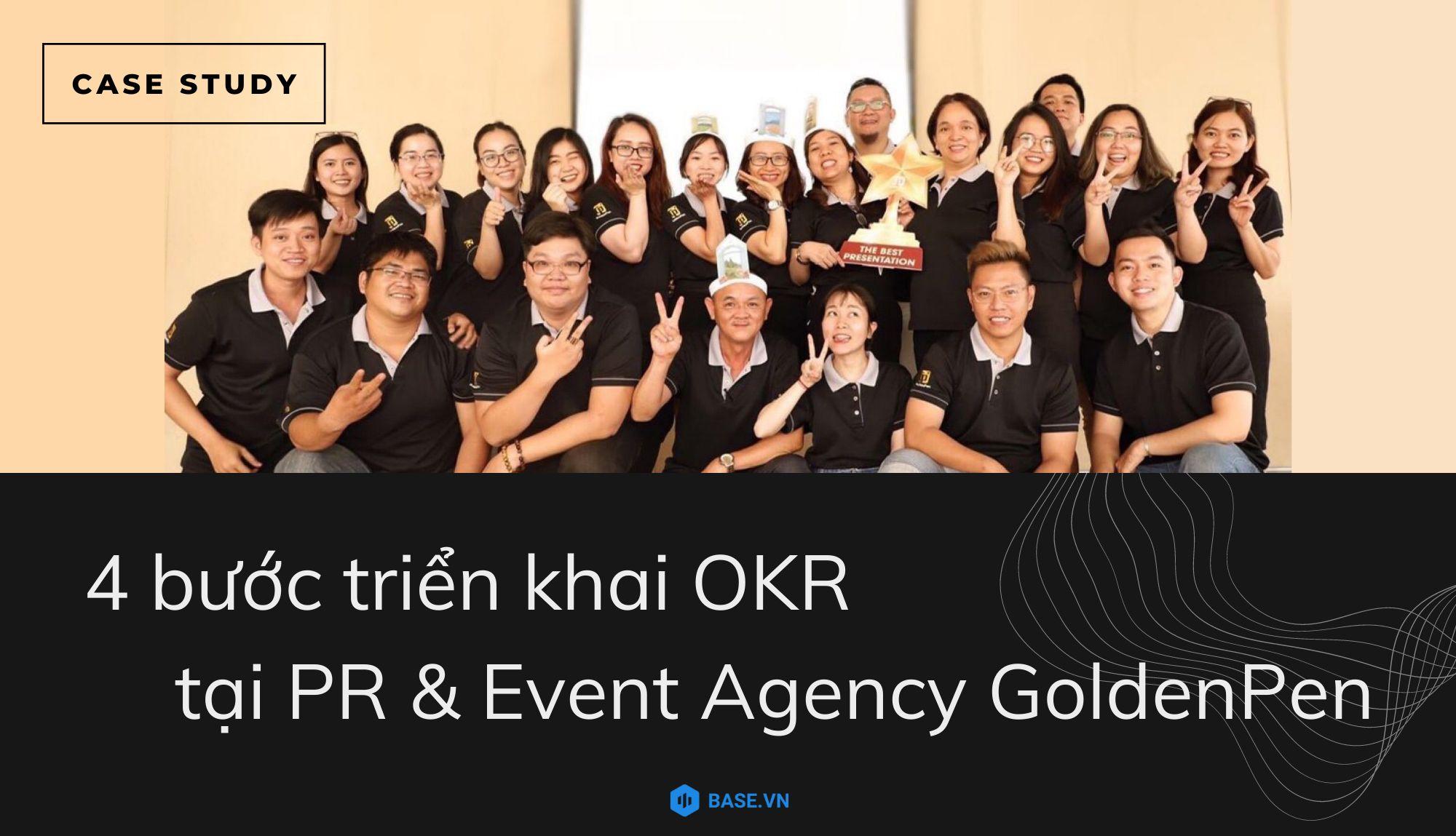 Case study: 4 bước triển khai OKR trên giải pháp Base Goal tại GoldenPen PR&Event Agency