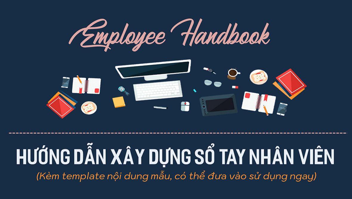 Hướng dẫn xây dựng Sổ tay nhân viên cho doanh nghiệp (kèm mẫu)