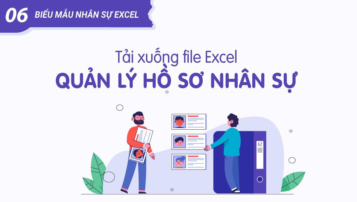 File Excel quản lý hồ sơ nhân sự chuẩn (tải biểu mẫu nhân sự Excel)