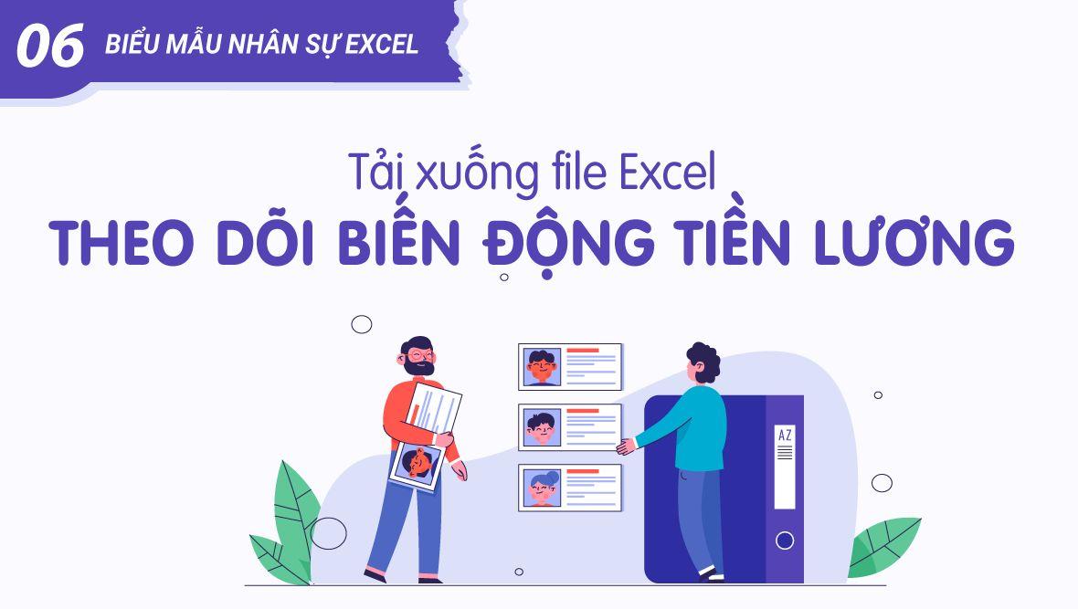 File Excel theo dõi biến động tiền lương của nhân sự (tải biểu mẫu nhân sự Excel)