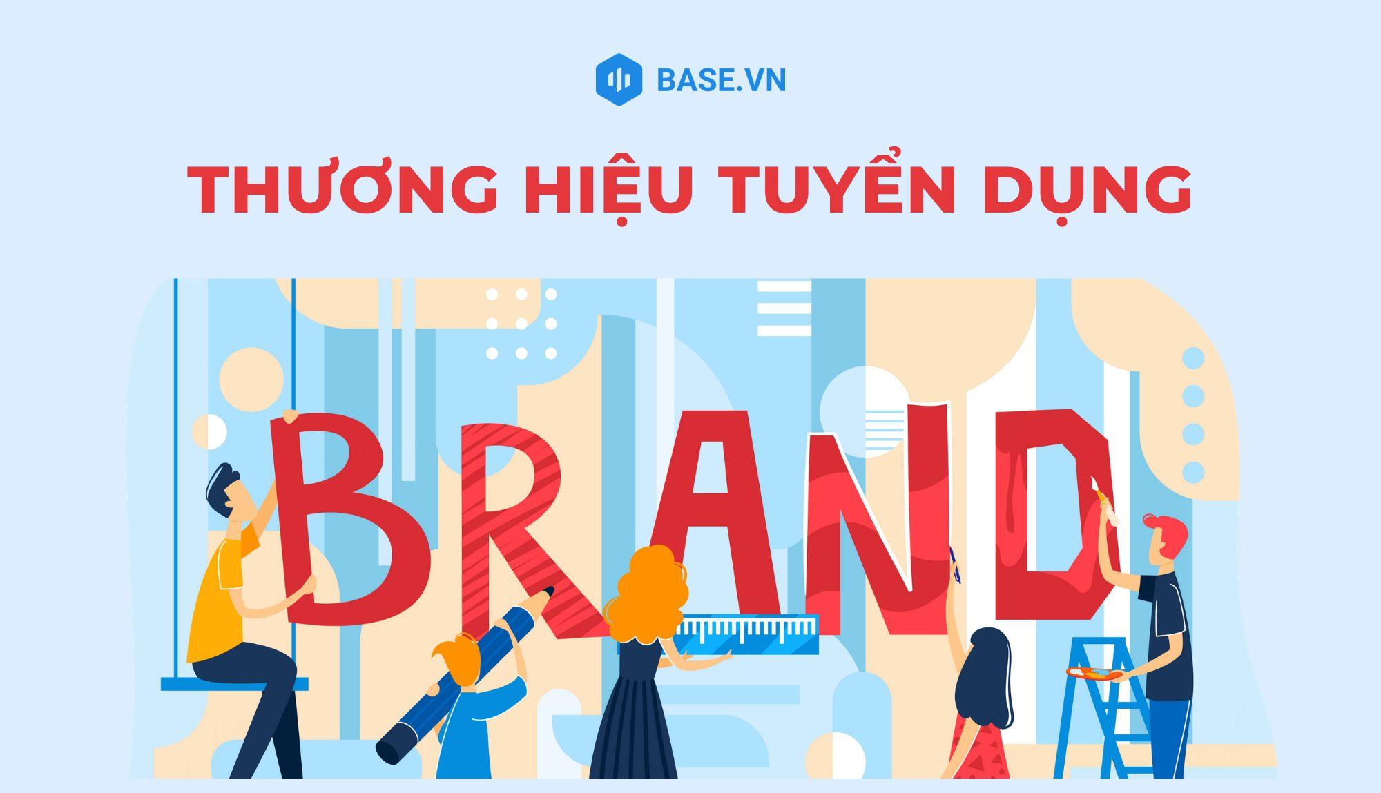 Employer branding là gì? 5 bước xây dựng thương hiệu tuyển dụng theo tư duy Marketing