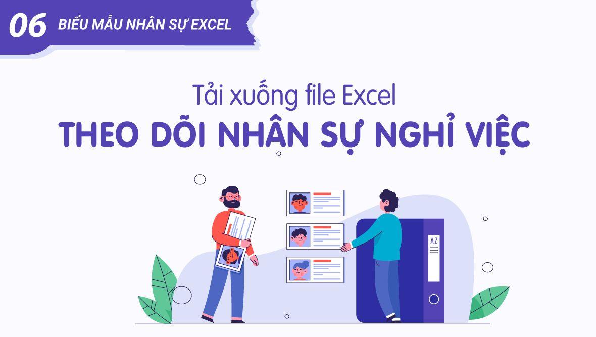 File Excel theo dõi nhân sự nghỉ việc (tải biểu mẫu nhân sự Excel)