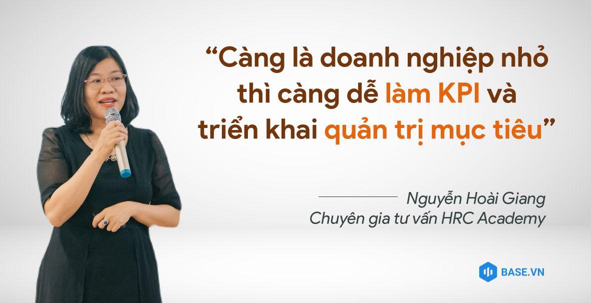 Chuyên gia tư vấn Nguyễn Hoài Giang HRC Academy: Càng là doanh nghiệp nhỏ thì càng dễ làm KPI và triển khai quản trị mục tiêu