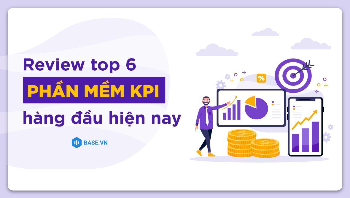Review top 6 phần mềm KPI hàng đầu hiện nay