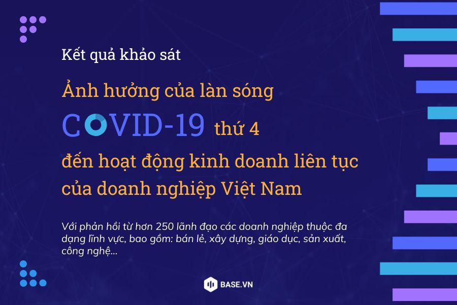 """Công bố báo cáo khảo sát """"Ảnh hưởng của làn sóng Covid-19 thứ 4"""": Gần 50% doanh nghiệp Việt hạn chế hoạt động"""