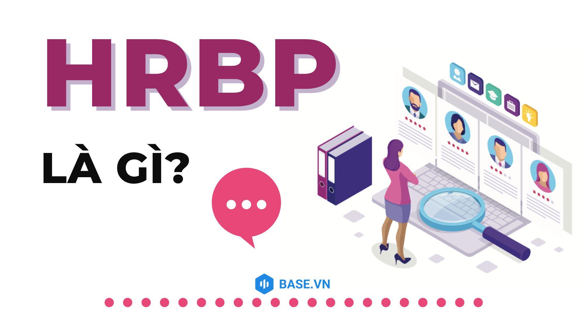HRBP là gì? Tại sao doanh nghiệp bạn cần tới HRBP?