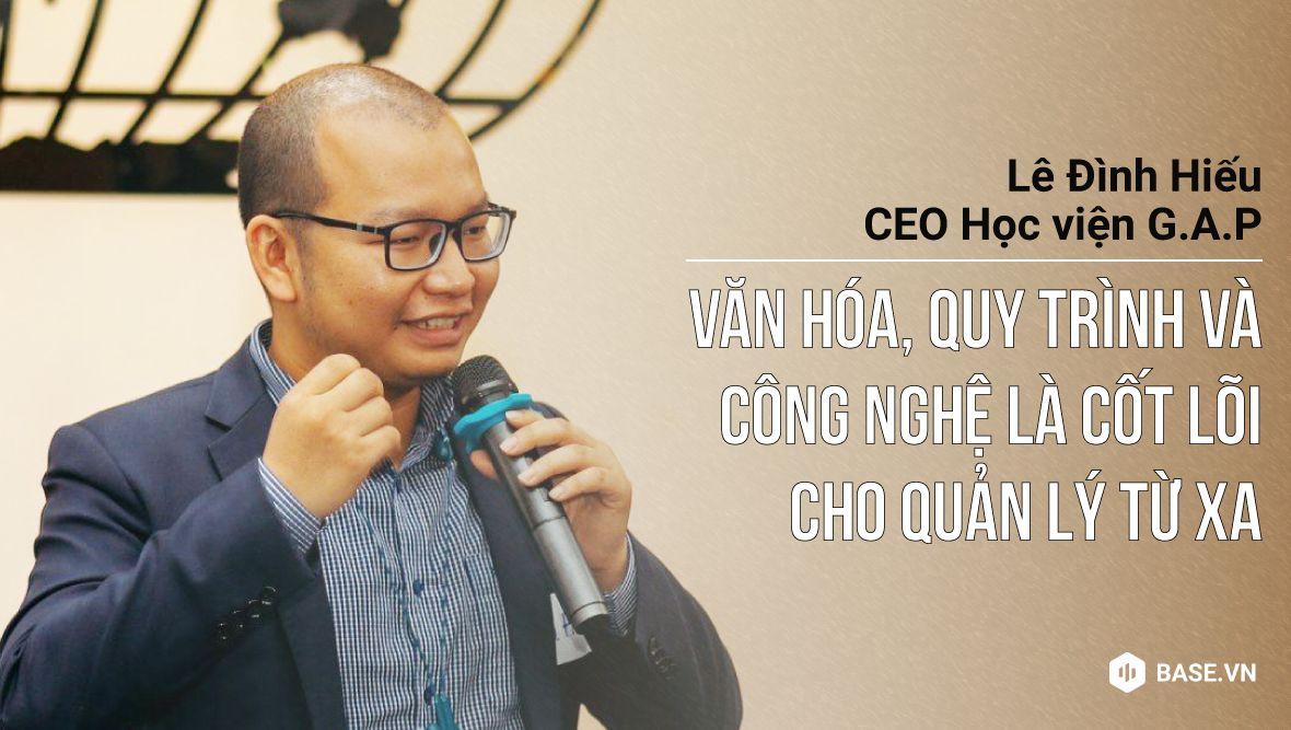 Từ CEO 2 năm quản lý doanh nghiệp từ xa: Văn hóa, quy trình và công nghệ là cốt lõi thành công