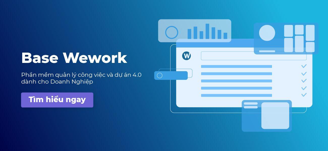 Review phần mềm làm việc nhóm trên điện thoại Base Wework giúp bạn cộng tác từ bất kỳ đâu