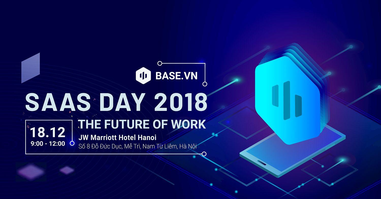 SAAS Day 2018: Sự kiện công nghệ không thể bỏ lỡ dành cho cấp lãnh đạo doanh nghiệp