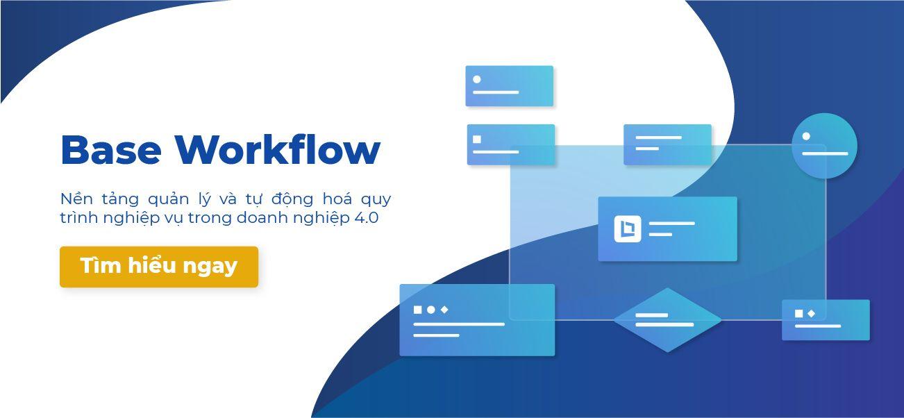 Ra mắt Base Workflow – Giải pháp quản lý và tự động hóa quy trình trong doanh nghiệp